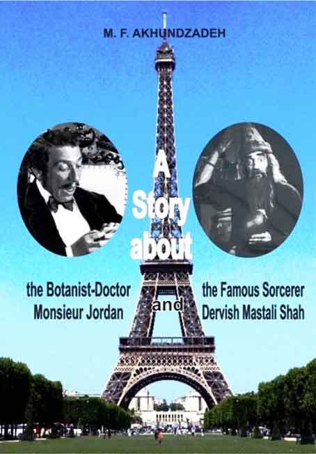 A Story about the Botanist-Doctor Monsieur Jordan and the Famous Sorcerer Dervish Mastali Shah-Mirzə Fətəli Axundzadə