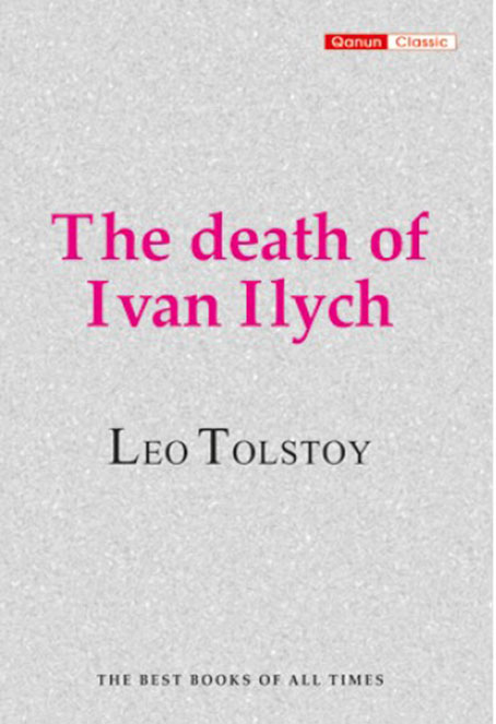 The death of Ivan Ilyich-Lev Tolstoy